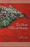 The More Difficult Beauty, Molly Fisk, 0917658361