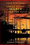 Uncle Frank and the Search for the Alligator King, Kimberly Thompson, 1481938363