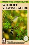 Puerto Rico and Virgin Islands Wildlife Viewing Guide, David W. Nellis, 1560448369