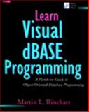 Learn Visual dBASE Programming : A Hands on Guide to Object-Oriented Database Programming, Rinehart, Martin L., 0201608367