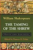 The Taming of the Shrew : Texts and Contexts, Shakespeare, William and Dolan, Frances E., 0312108362