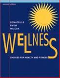 Wellness : Choices for Health and Fitness, Donatelle, Rebecca J. and Snow, Christine, 053434836X