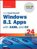 Windows 8. 1 Apps with XAML and C# Sams Teach Yourself in 24 Hours, Adam Nathan, 067233836X