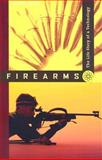 Firearms : The Life Story of a Technology, Pauly, Roger, 0801888360
