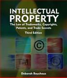 Intellectual Property for Paralegals : The Law of Trademarks, Copyrights, Patents, and Trade Secrets, Bouchoux, Deborah E., 1428318364