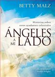 Angeles a Mi Lado, Betty Malz, 162136836X