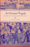 An Ottoman Tragedy : History and Historiography at Play, Piterberg, Gabriel, 0520238362