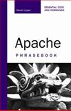 Apache Phrasebook : Essential Code and Commands, Lopez, Daniel and Blanco, Jesus, 0672328364