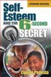 Self-Esteem and the 6-Second Secret, Podesta, Connie, 0761978364