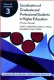 Socialization of Graduate and Professional Students in Higher Education : ASHE-ERIC Higher Education Research Report, Weidman, John and AEHE Staff, 0787958360