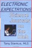 Electronic Expectations : Science Journals on the Web, Stankus, Tony, 078900836X