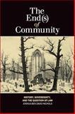 The End(s) of Community : History, Sovereignty, and the Question of Law, Nichols, Joshua Ben David, 1554588367