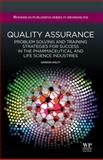 Quality Assurance : Problem Solving and Training Strategies for Success in the Pharmaceutical and Life Science Industries, Welty, Gordon, 1907568360