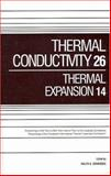 Thermal Conductivity 26 : Thermal Expansion 14: Joint Conferences, August 6-8, 2001, Cambridge, Massachusetts, USA, Dinwiddie, Ralph B. and Mannello, Rick, 1932078363