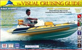 The Visual Cruising Guide - Fort Lauderdale, Larry Stein, Christopher Cash, 0972458360