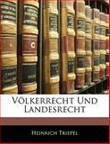 Völkerrecht und Landesrecht, Heinrich Triepel, 1142638367