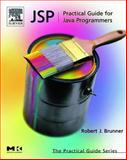 JSP : Practical Guide for Java Programmers, Brunner, Robert J., 1558608362