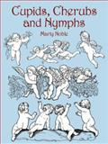 Cupids, Cherubs and Nymphs, Marty Noble, 0486428362