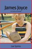 James Joyce : A Critical Guide, Spinks, Lee, 0748638369