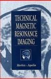 Technical Magnetic Resonance Imaging, Aquilia, Michael G. and Markisz, John A., 0838588360