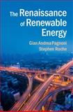 The Renaissance of Renewable Energy, Pagnoni, Gian Andrea and Roche, Stephen, 1107698367