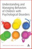 Understanding and Managing Behaviors of Children with Psychological Disorders : A Reference for Classroom Teachers, , 1441158367