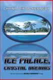 Ice Palace, Crystal Dreams, Dixon-Kennedy Chyna, 1475988362