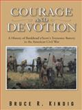 Courage and Devotion, Bruce R. Kindig, 1496918363