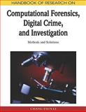 Research on Computational Forensics, Digital Crime, and Investigation : Methods and Solutions, Chang-Tsun Li, 1605668362