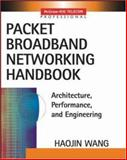Packet Broadband Networking Handbook, Wang, Haojin, 0071408371