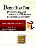 Doing Hard Time : Developing Real-Time Systems with UML, Objects, Frameworks and Patterns, Douglass, Bruce Powel, 0201498375