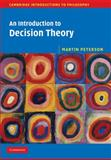 An Introduction to Decision Theory, Peterson, Martin, 0521888379
