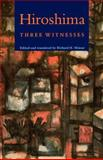 Hiroshima : Three Witnesses, Richard H. Minear, 069100837X