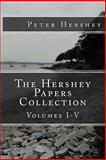 The Hershey Papers Collection: Volumes I-V, Peter Hershey, 1460928377