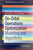 On-Orbit Operations Optimization : Modeling and Algorithms, Leping, Yang and Xianhai, Ren, 1493908375