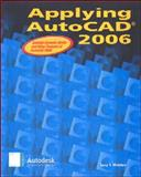Applying AutoCAD 2006, Wohlers, Terry T. and McGraw-Hill Staff, 0078738377