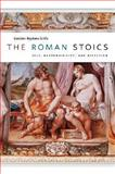 The Roman Stoics : Self, Responsibility, and Affection, Reydams-Schils, Gretchen J., 0226308375