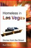 Homeless in Las Vegas : Stories from the Street, Borchard, Kurt, 0874178371