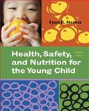 Health, Safety, and Nutrition for the Young Child, Marotz, Lynn R., 1111298378