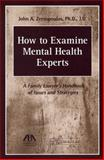 How to Examine Mental Health Experts, John A. Zervopoulos, 1614388377