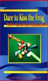 Dare to Kiss the Frog : Transform Values into Action by Rethinking Control, van Hauen, Finn and Kastberg, Bjarne, 1886028370