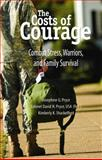 The Costs of Courage : Combat Stress, Warriors, and Family Survival, Pryce, Josephine G. and Pryce, David H., 1933478373