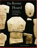 The Keros Hoard, Peggy Sotirakopoulou, 0892368373