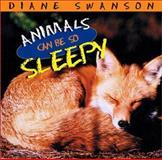 Animals Can Be So Sleepy, Diane Swanson, 1550548379