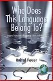 Who Does This Language Belong To? : Personal Narratives of Language Claim and Identity, Feuer, Avital, 1593118376