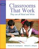 Classrooms That Work : They Can All Read and Write, Cunningham, Patricia M. and Allington, Richard L., 0137048378