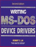 Writing MS-Dos Device Drivers, Lai, Robert S. and Waite Group Staff, 0201608375
