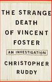 The Strange Death of Vincent Foster, Christopher Ruddy, 0684838370