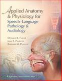 Applied Anatomy and Physiology for Speech-Language Pathology and Audiology, Fuller, Donald R. and Peregoy, Barbara M., 0781788374