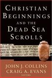 Christian Beginnings and the Dead Sea Scrolls, , 080102837X